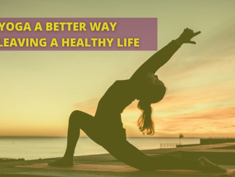 Yoga a better way of leaving a healthy life